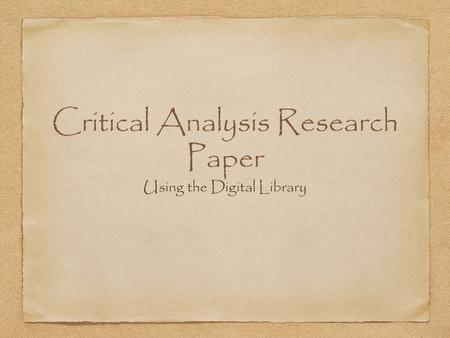 Critical Analysis Research Paper Using the Digital Library.