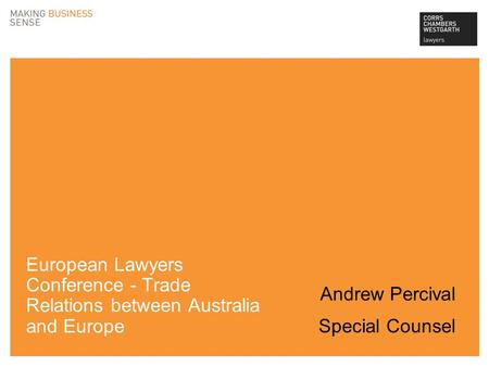 Andrew Percival Special Counsel European Lawyers Conference - Trade Relations between Australia and Europe.