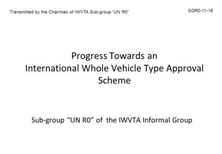"Sub-group ""UN R0"" of the IWVTA Informal Group"