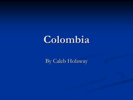Colombia By Caleb Holaway. Flag of Colombia - The flag of Colombia features three bands, one yellow, one red, and one blue. The yellow in this flag stands.