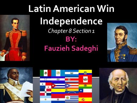 Latin American Win Independence Chapter 8 Section 1