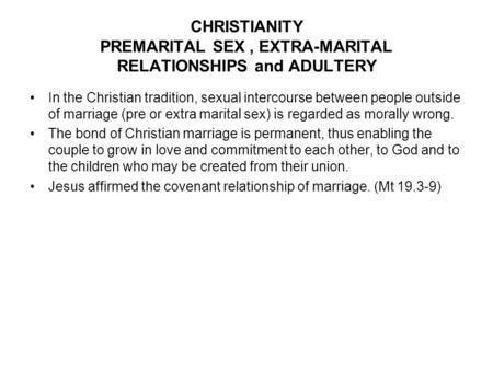 marriage and the family sex outside marriage pre marital sex  christianity premarital sex extra marital relationships and adultery in the christian tradition sexual