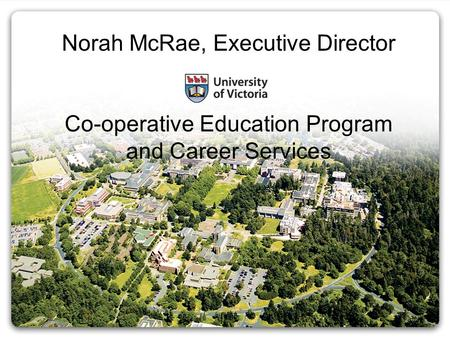 Norah McRae, Executive Director Co-operative Education Program and Career Services.