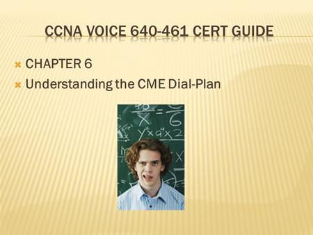  CHAPTER 6  Understanding the CME Dial-Plan. Analog Voice Port Configuration: Foreign Exchange Station Ports (FXS): Used to connect analog devices such.