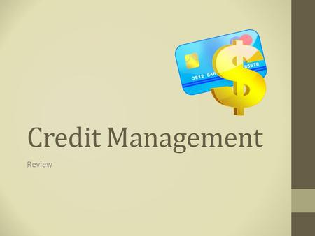Credit Management Review. History of Credit in America 1800s Bartering General store gave first credit Monthly, seasonal and yearly credit Bank loans.