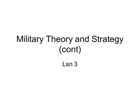 Military Theory and Strategy (cont)