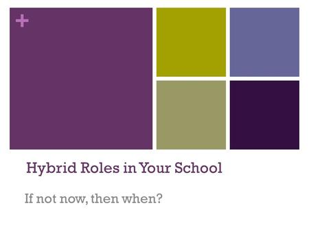 + Hybrid Roles in Your School If not now, then when?
