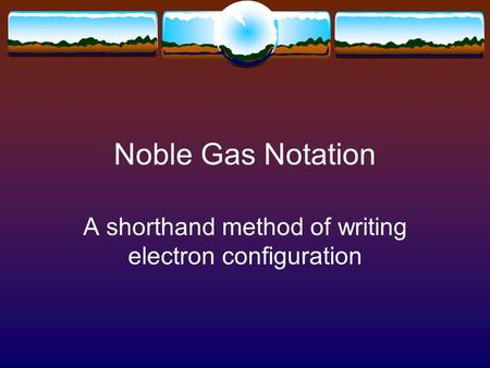Noble Gases Argon :1s2 2s2 2p6 3s2 3p6 - ppt download
