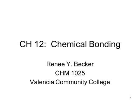 Renee Y. Becker CHM 1025 Valencia Community College