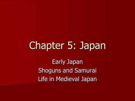 Early Japan Shoguns and Samurai Life in Medieval Japan