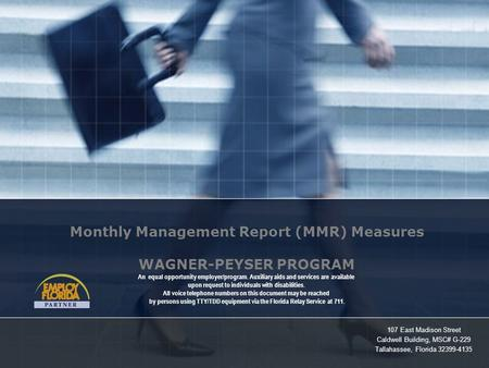 107 East Madison Street Caldwell Building, MSC# G-229 Tallahassee, Florida 32399-4135 Monthly Management Report (MMR) Measures WAGNER-PEYSER PROGRAM An.