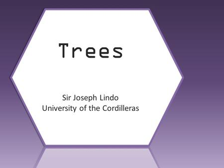 Joseph Lindo Trees Sir Joseph Lindo University of the Cordilleras.
