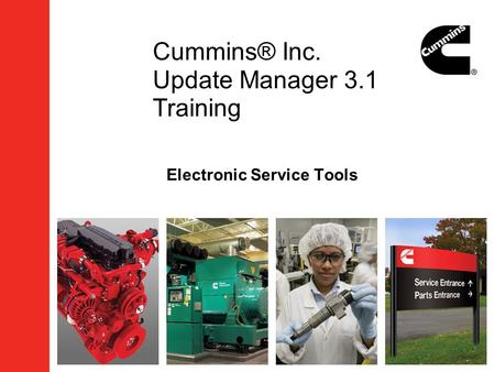 Cummins® Inc. Update Manager 3.1 Training Electronic Service Tools.