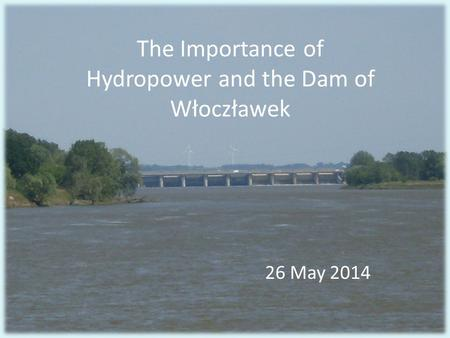 The Importance of Hydropower and the Dam of Włoczławek