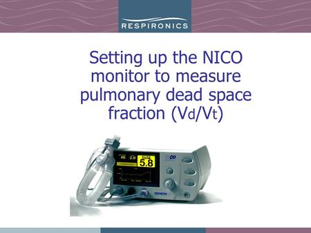 Setting up the NICO monitor to measure pulmonary dead space fraction (V d /V t )