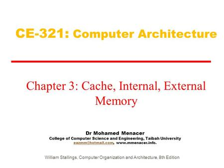 Dr Mohamed Menacer College of Computer Science and Engineering, Taibah University  CE-321: Computer.