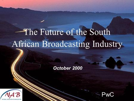 The Future of the South African <strong>Broadcasting</strong> Industry October 2000 PwC.