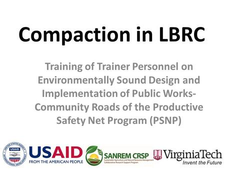 Compaction in LBRC Training of Trainer Personnel on Environmentally Sound Design and Implementation of Public Works- Community Roads of the Productive.