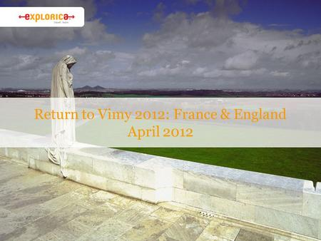 Return to Vimy 2012: France & England April 2012.