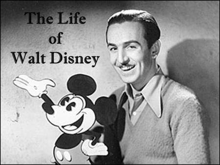 "The Life of Walt Disney. ""If you can dream it, you can do it."" -Walt Disney."