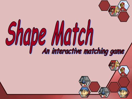This is one of a range of games available from Communication 4 All™ to assist with 2D Shape recognition. You, or the pupils, can click on any textbox.