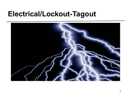 1 Electrical/Lockout-Tagout. 2 Electricity 3 Electrical Sources.