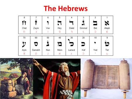 The Hebrews.