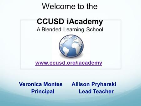 Welcome to the CCUSD iAcademy A Blended Learning School.