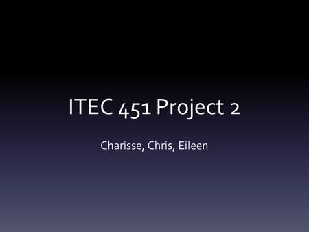 ITEC 451 Project 2 Charisse, Chris, Eileen. Build Small Office Network Three Servers Firewall Device Switch & Router 10 VPN Network Budget – $10,000 –