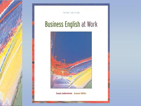 Chapter 1 Resources to Improve Vocabulary, Proofreading, and Spelling McGraw-Hill/Irwin Business English at Work, 3/e © 2007 The McGraw-Hill Companies,