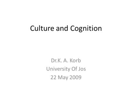 culture and cognition essay The essays that follow are organized into four parts that explore developments in  literary universals, cognitive historicism, cognitive narratology, and cognitive.