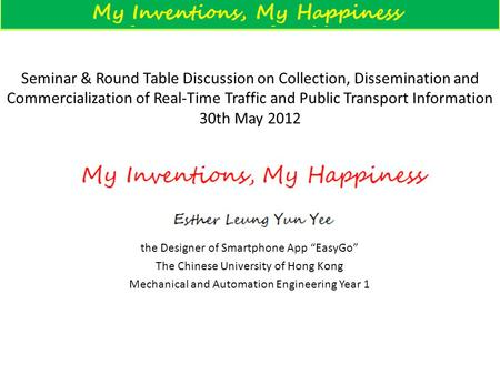 My Inventions, My Happiness Seminar & Round Table Discussion on Collection, Dissemination and Commercialization of Real-Time Traffic and Public Transport.