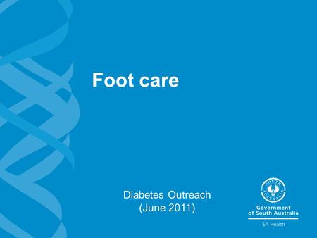 Foot care Diabetes Outreach (June 2011). 2 Foot care Learning objectives >To understand peripheral vascular disease (PVD) >To understand neuropathy (nerve.
