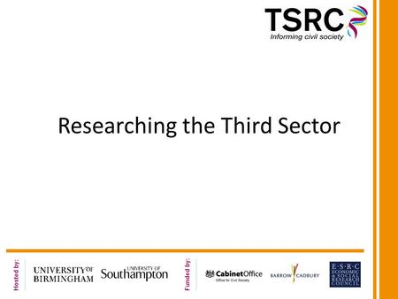 Hosted by: Funded by: Researching the Third Sector.