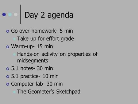 Day 2 agenda Go over homework- 5 min Take up for effort grade