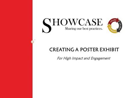 CREATING A POSTER EXHIBIT For High Impact and Engagement.