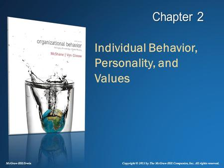 Individual Behavior, Personality, and Values McGraw-Hill/Irwin Copyright © 2013 by The McGraw-Hill Companies, Inc. All rights reserved.