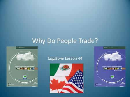 Why Do People Trade? Capstone Lesson 44. Class Ranking of Tradable Items Total Points Round 1 Round 2 Round 3.
