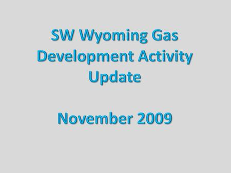 Sublette County WY. Rig Count as of 10/23/09 = 24.