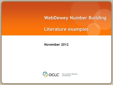 WebDewey Number Building Literature examples November 2012.