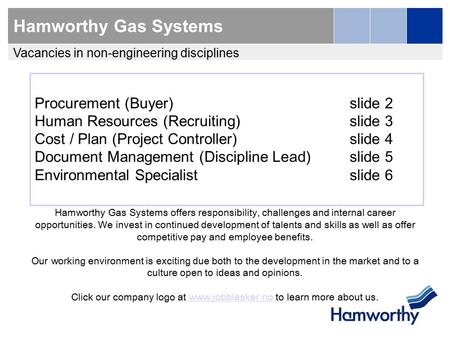 Hamworthy Gas Systems Procurement(Buyer)slide 2 Human Resources (Recruiting)slide 3 Cost / Plan (Project Controller)slide 4 Document Management (Discipline.