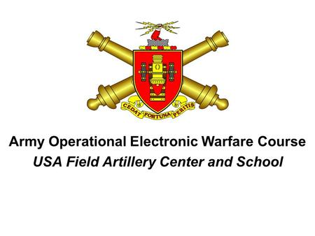 Army Operational Electronic Warfare Course USA Field Artillery Center and School.