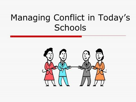 Managing Conflict in Today's Schools. Developed from the Contents of Reginald Leon Green's Practicing the Art of Leadership: A Problem-based Approach.