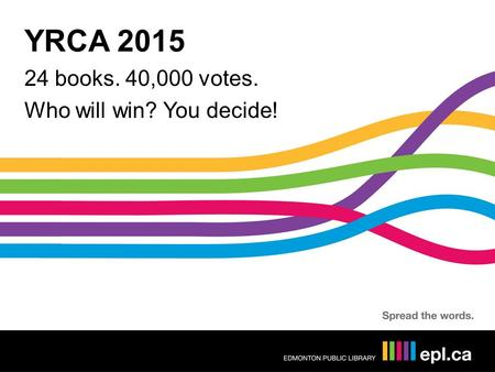 YRCA 2015 24 books. 40,000 votes. Who will win? You decide!