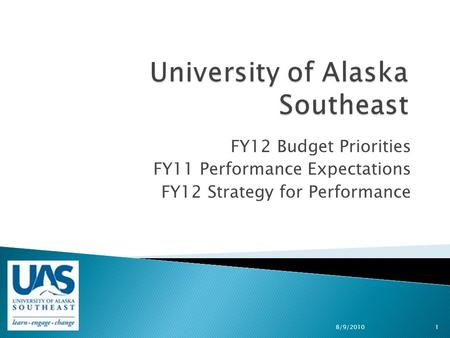 FY12 Budget Priorities FY11 Performance Expectations FY12 Strategy for Performance 8/9/2010 1.