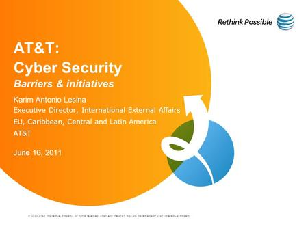 © 2010 AT&T Intellectual Property. All rights reserved. AT&T and the AT&T logo are trademarks of AT&T Intellectual Property. AT&T: Cyber Security Barriers.