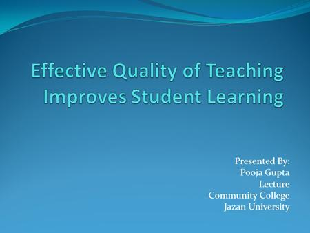 Effective Quality of Teaching Improves Student Learning