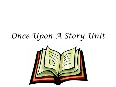 Once Upon A Story Unit. Linear Plot Structure Exposition Rising Action Climax Falling Action Resolution.