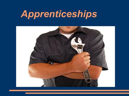Apprenticeships. What is an apprenticeship? Apprenticeship is an on- the-job training program for people who want to work in a skilled trade or occupation.