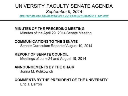 UNIVERSITY FACULTY SENATE AGENDA September 9, 2014